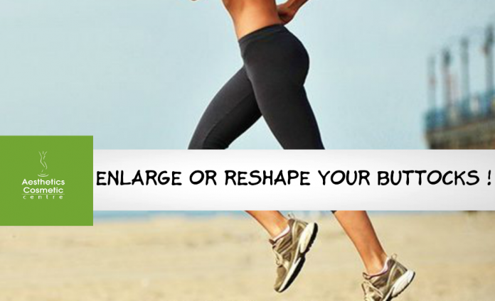 Enlarge or Reshape Your Buttocks